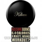 парфюм Kilian Kissing Burns 6.4 Calories An Hour. Wanna Work Out?
