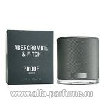 парфюм Abercrombie & Fitch Proof Cologne